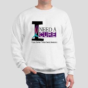 I Need A Cure THYROID CANCER Sweatshirt