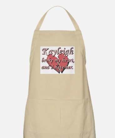 Kayleigh broke my heart and I hate her BBQ Apron