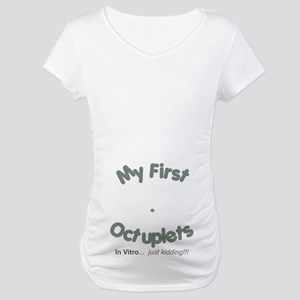 My First Octuplets Maternity T-Shirt