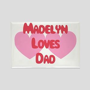 Madelyn Loves Dad Rectangle Magnet