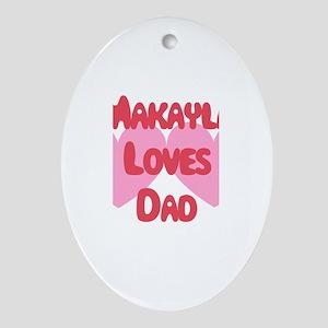 Makayla Loves Dad Oval Ornament