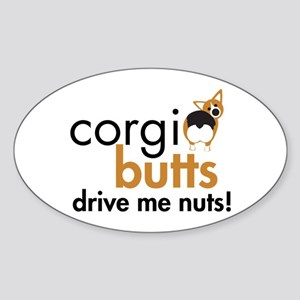 Corgi Butts Drive Me Nuts RHT Oval Sticker