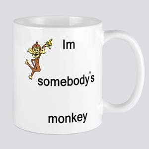 Im somebody's monkey Mug