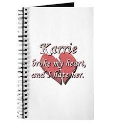 Karrie broke my heart and I hate her Journal