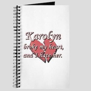 Karolyn broke my heart and I hate her Journal