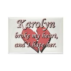 Karolyn broke my heart and I hate her Rectangle Ma