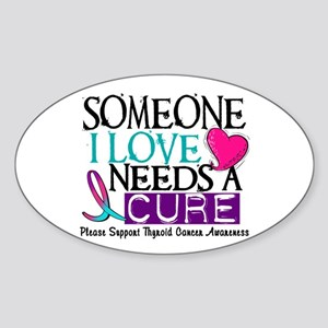Needs A Cure THYROID DISEASE Oval Sticker