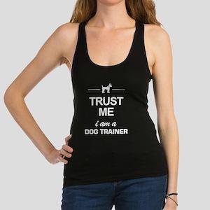 Trust Me I Am A Dog Trainer T Shirt Tank Top