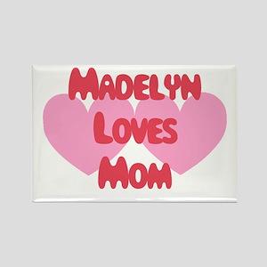 Madelyn Loves Mom Rectangle Magnet
