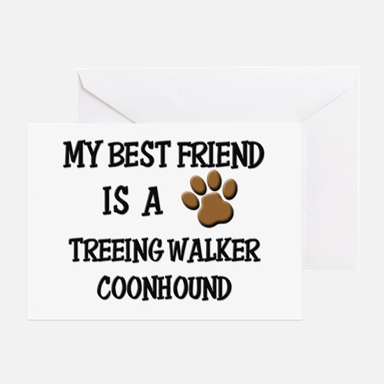 My best friend is a TREEING WALKER COONHOUND Greet