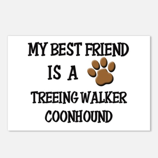 My best friend is a TREEING WALKER COONHOUND Postc
