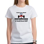 Leave me alone I know Texas Women's T-Shirt