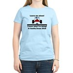 Leave me alone I know Texas Women's Light T-Shirt
