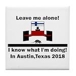 Leave me alone I know Texas Tile Coaster