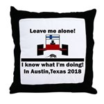 Leave me alone I know Texas Throw Pillow