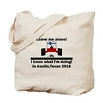Leave me alone I know Texas Tote Bag