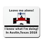 Leave me alone I know Texas Mousepad