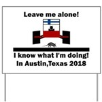 Leave me alone I know Texas Yard Sign