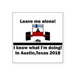 Leave me alone I know Texas Square Sticker 3