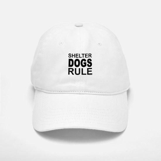 Shelter Dogs Rule Baseball Baseball Cap