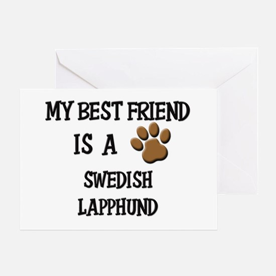My best friend is a SWEDISH LAPPHUND Greeting Card