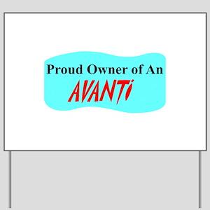 """Proud Avanti Owner"" Yard Sign"