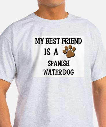 My best friend is a SPANISH WATER DOG T-Shirt