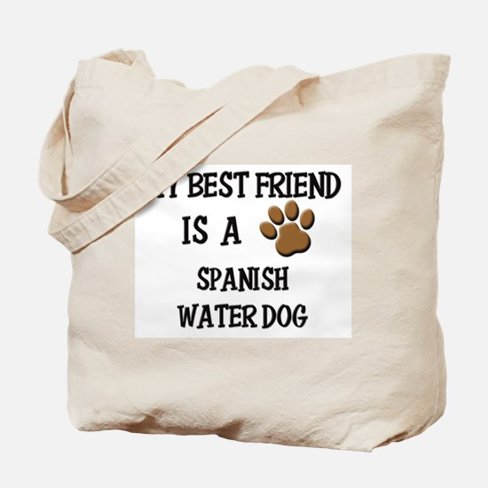 My best friend is a SPANISH WATER DOG Tote Bag