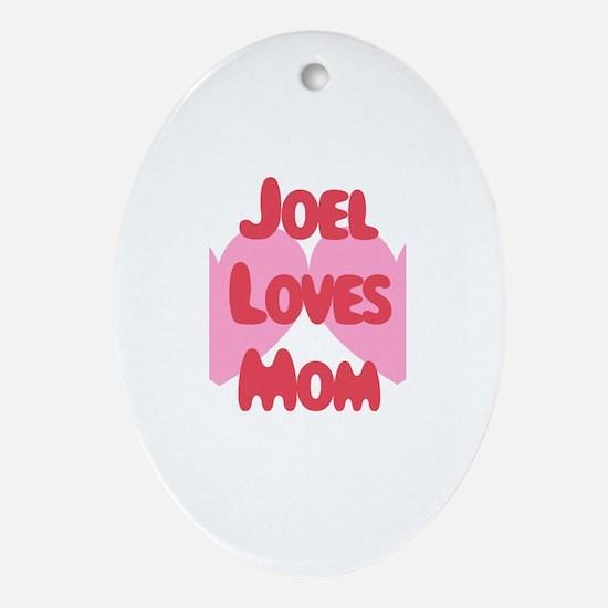 Joel Loves Mom Oval Ornament