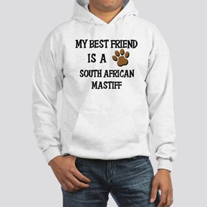 My best friend is a SOUTH AFRICAN MASTIFF Hooded S