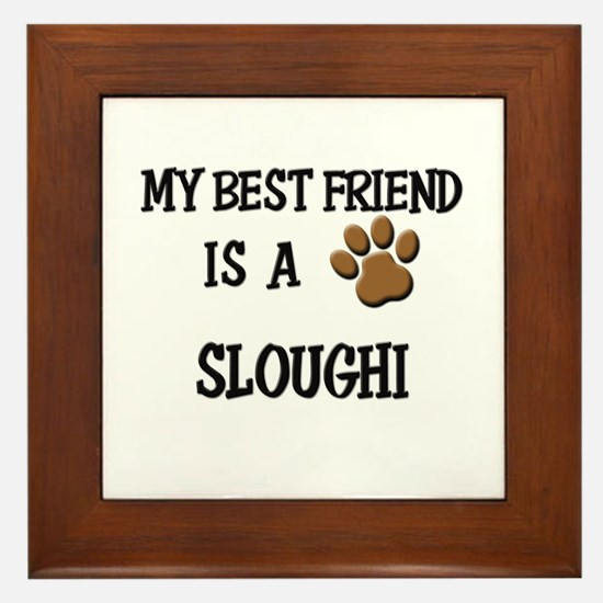 My best friend is a SLOUGHI Framed Tile