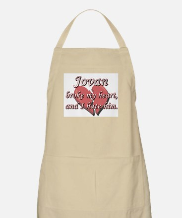 Jovan broke my heart and I hate him BBQ Apron