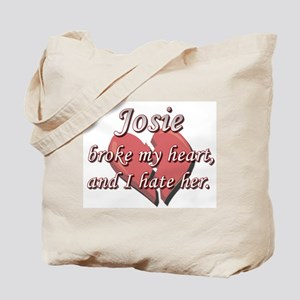 Josie broke my heart and I hate her Tote Bag