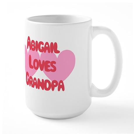 Abigail Loves Grandpa Large Mug