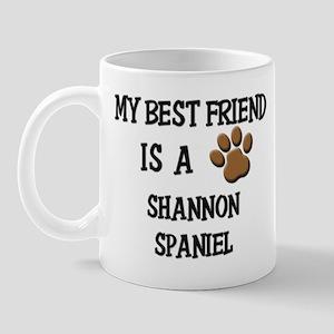 My best friend is a SHANNON SPANIEL Mug