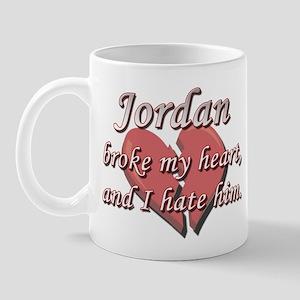 Jordan broke my heart and I hate him Mug