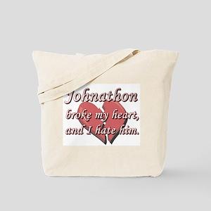 Johnathon broke my heart and I hate him Tote Bag