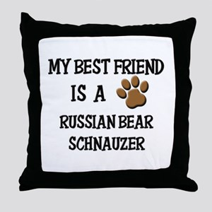 My best friend is a RUSSIAN BEAR SCHNAUZER Throw P