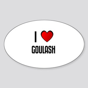 I LOVE GOULASH Oval Sticker