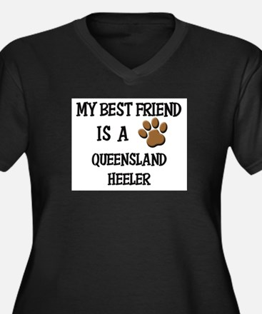 My best friend is a QUEENSLAND HEELER Women's Plus