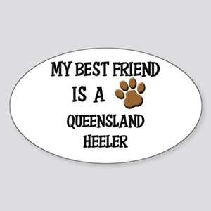 My best friend is a QUEENSLAND HEELER Sticker (Ova