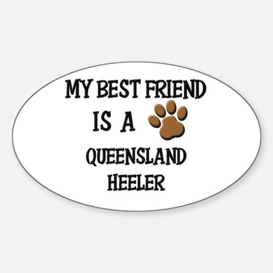 My best friend is a QUEENSLAND HEELER Decal