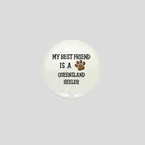 My best friend is a QUEENSLAND HEELER Mini Button