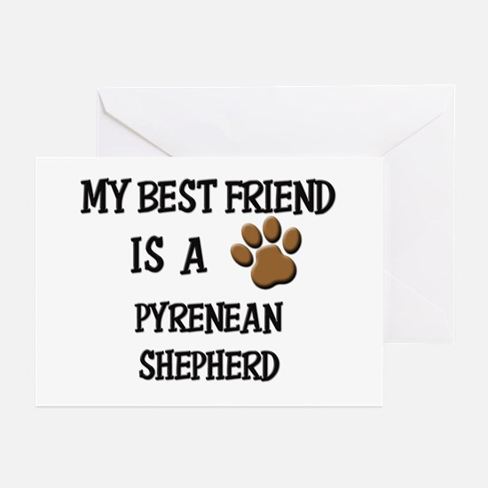 My best friend is a PYRENEAN SHEPHERD Greeting Car