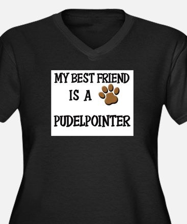 My best friend is a PUDELPOINTER Women's Plus Size