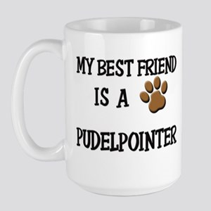 My best friend is a PUDELPOINTER Large Mug