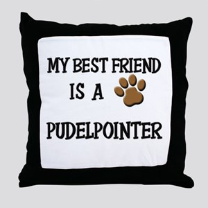 My best friend is a PUDELPOINTER Throw Pillow
