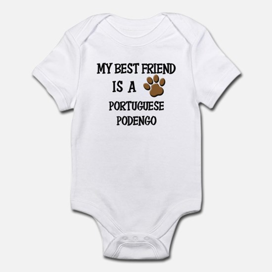 My best friend is a PORTUGUESE PODENGO Infant Body