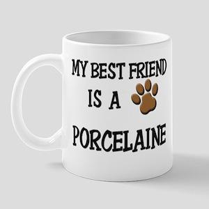 My best friend is a PORCELAINE Mug