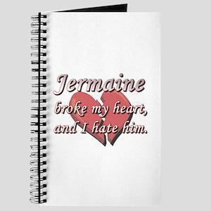 Jermaine broke my heart and I hate him Journal